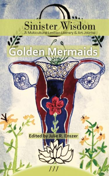 Sinister Wisdom 111: Golden Mermaids | Sinister Wisdom